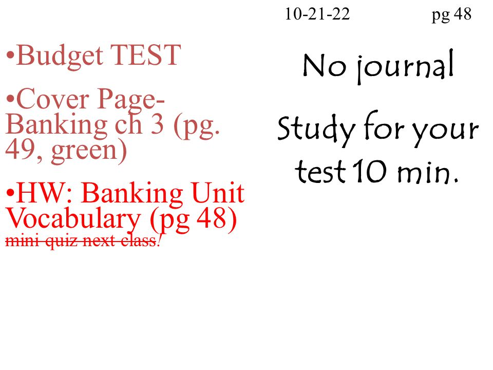 10-21-22pg 48 No journal Study for your test 10 min.