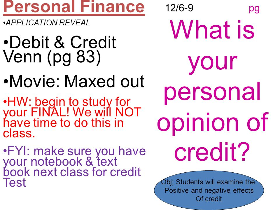 12/6-9 pg What is your personal opinion of credit.