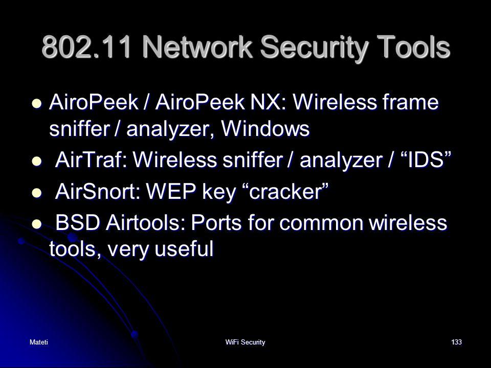 133 802.11 Network Security Tools AiroPeek / AiroPeek NX: Wireless frame sniffer / analyzer, Windows AiroPeek / AiroPeek NX: Wireless frame sniffer /