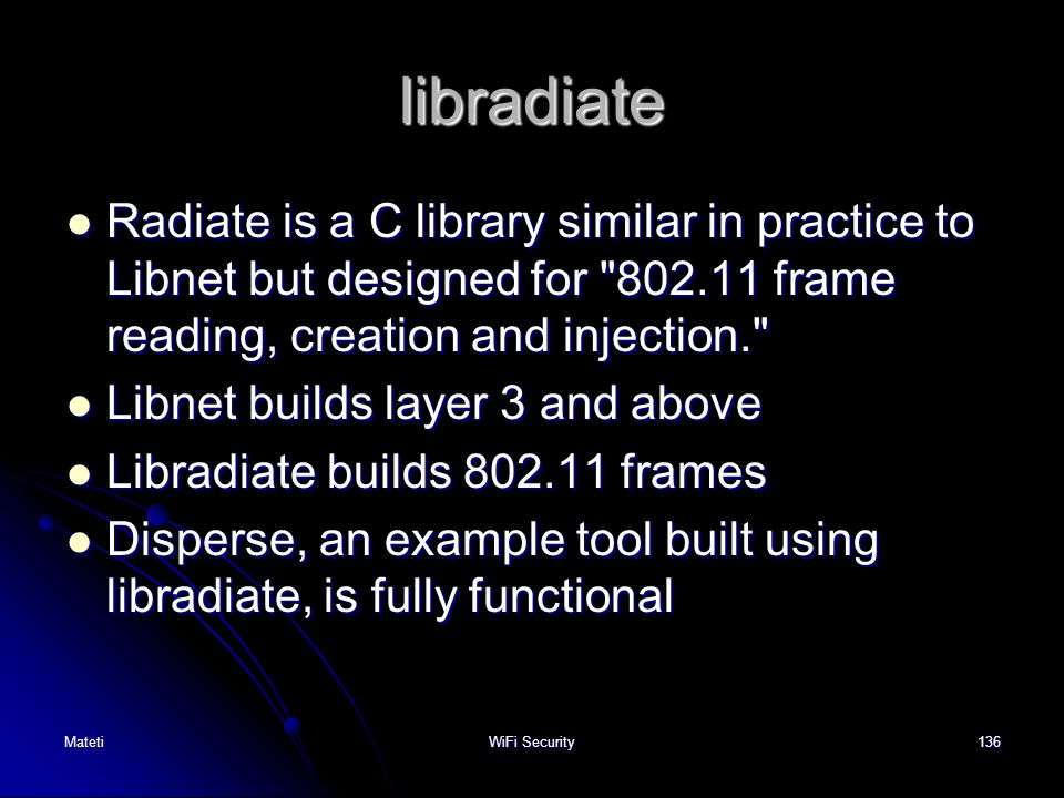 136 libradiate Radiate is a C library similar in practice to Libnet but designed for