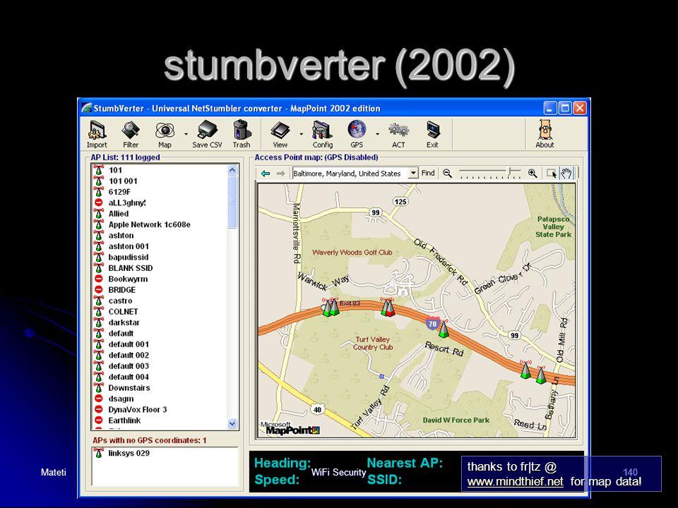 140 stumbverter (2002) thanks to fr|tz @ www.mindthief.net for map data! www.mindthief.net MatetiWiFi Security