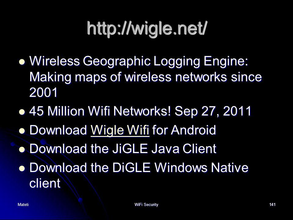 http://wigle.net/ Wireless Geographic Logging Engine: Making maps of wireless networks since 2001 Wireless Geographic Logging Engine: Making maps of w
