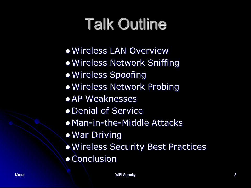 2 Talk Outline Wireless LAN Overview Wireless LAN Overview Wireless Network Sniffing Wireless Network Sniffing Wireless Spoofing Wireless Spoofing Wir