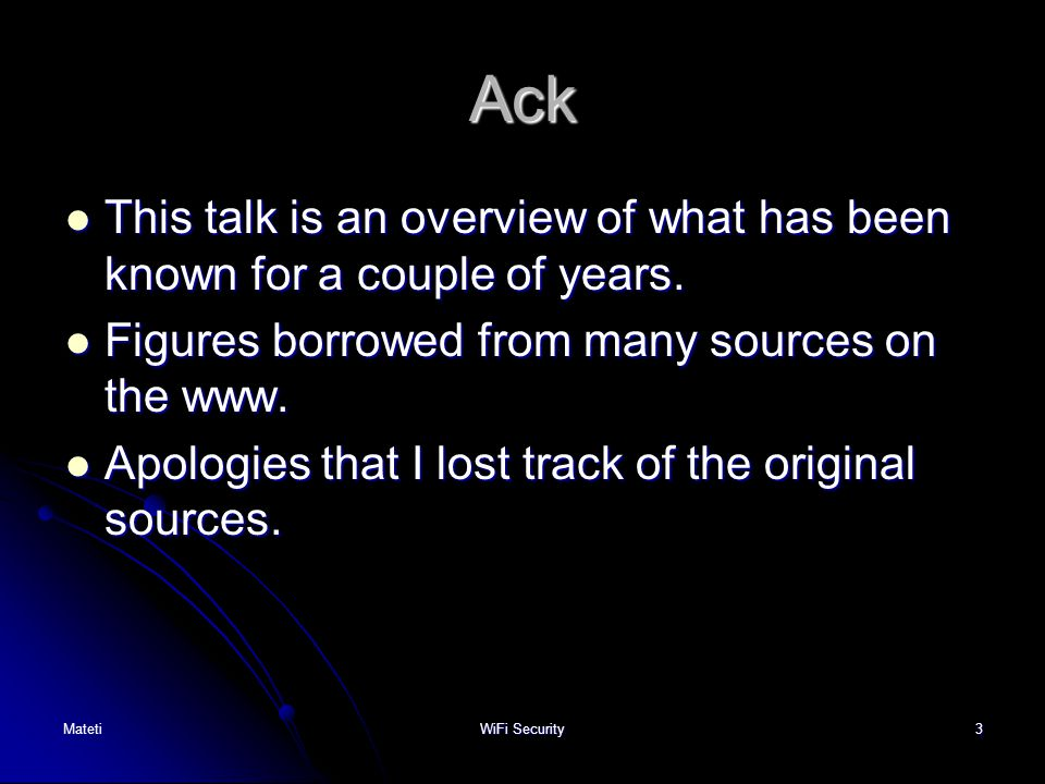 3 Ack This talk is an overview of what has been known for a couple of years. This talk is an overview of what has been known for a couple of years. Fi