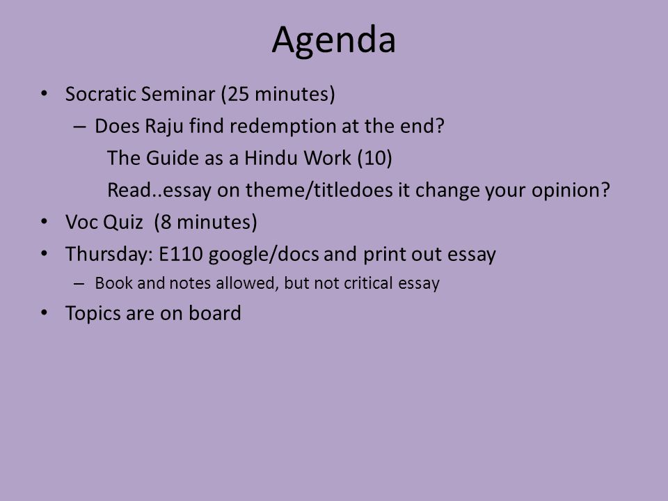 Agenda Socratic Seminar (25 minutes) – Does Raju find redemption at the end.