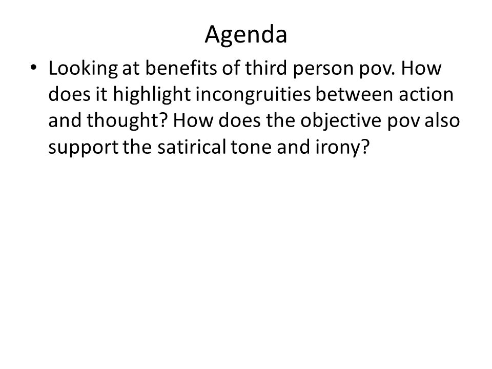 Agenda Looking at benefits of third person pov.