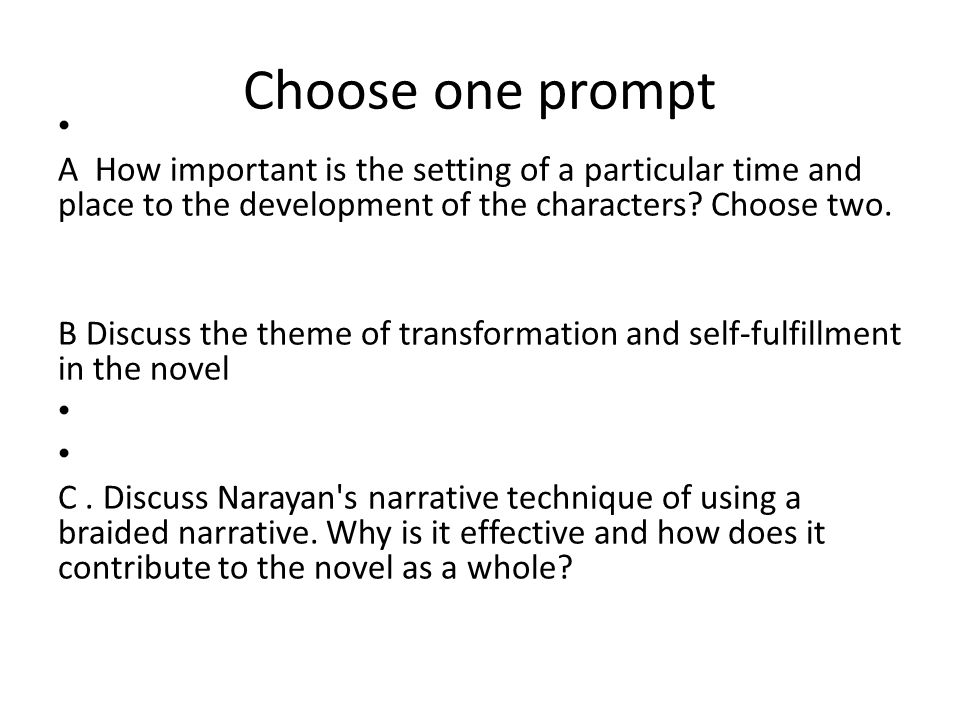 Choose one prompt A How important is the setting of a particular time and place to the development of the characters.