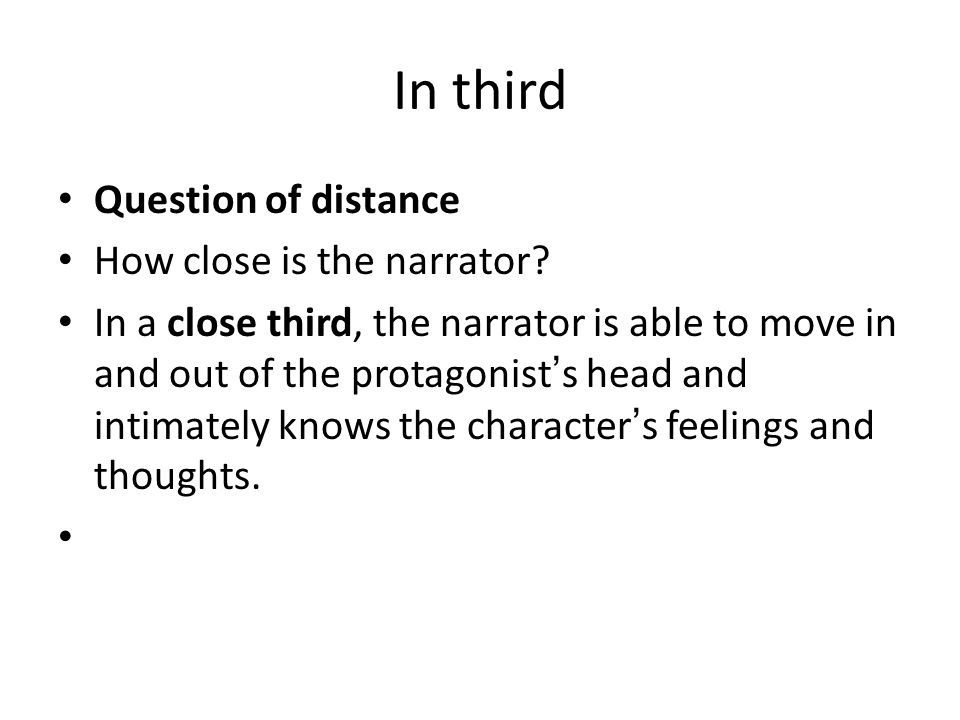 In third Question of distance How close is the narrator.