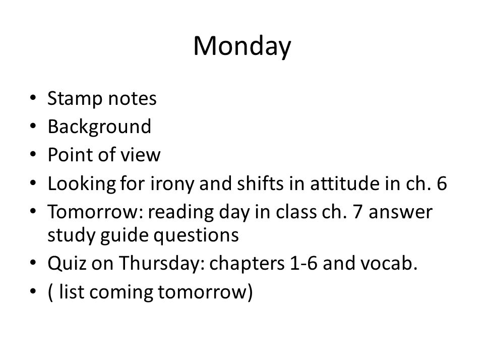 Monday Stamp notes Background Point of view Looking for irony and shifts in attitude in ch.