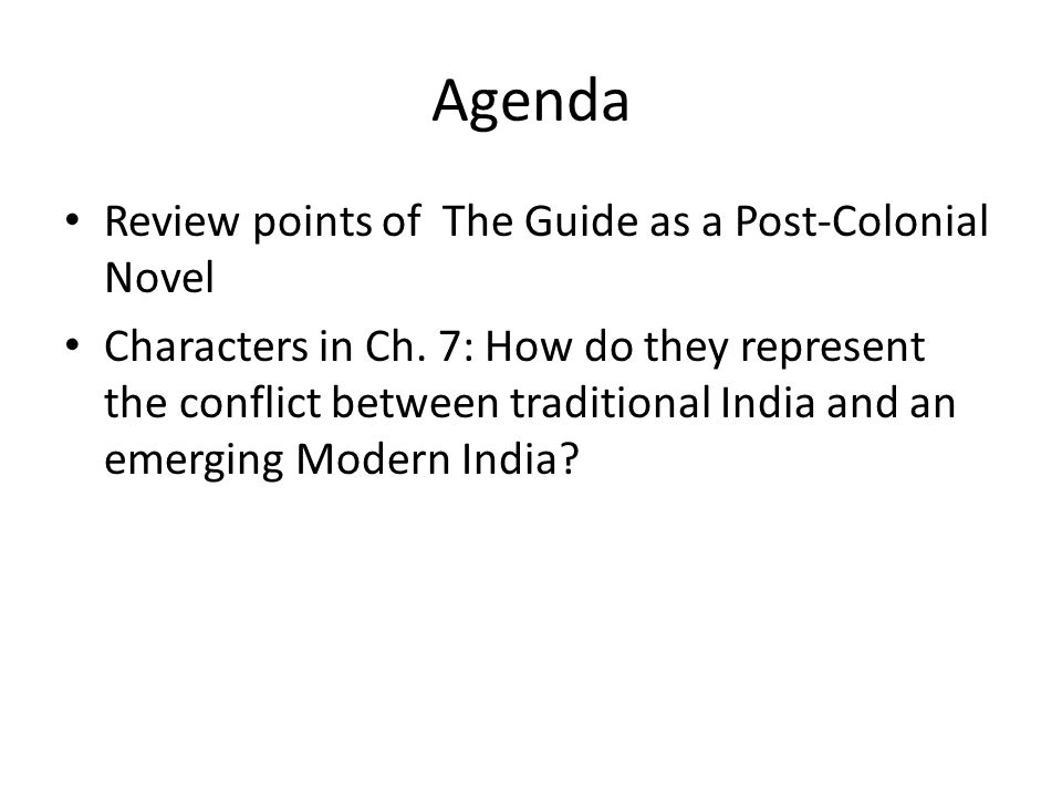 Agenda Review points of The Guide as a Post-Colonial Novel Characters in Ch.