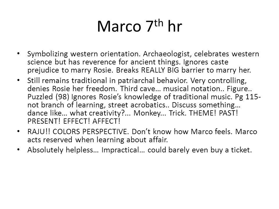 Marco 7 th hr Symbolizing western orientation.