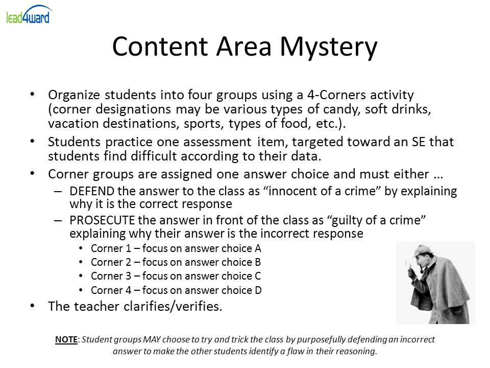 Content Area Mystery Organize students into four groups using a 4-Corners activity (corner designations may be various types of candy, soft drinks, va