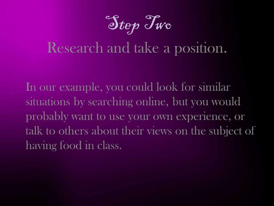 Step Two Research and take a position.
