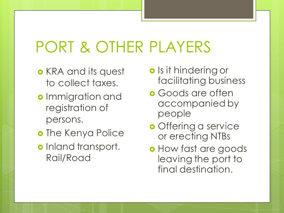 PORT & OTHER PLAYERS  KRA and its quest to collect taxes.