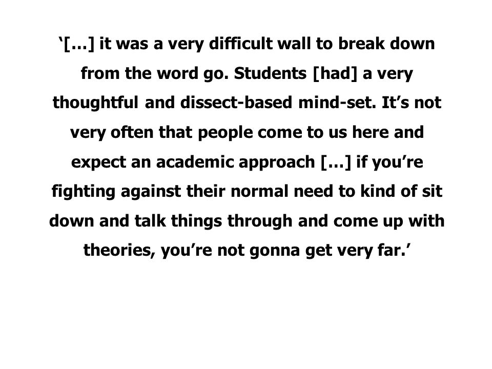 '[…] it was a very difficult wall to break down from the word go.