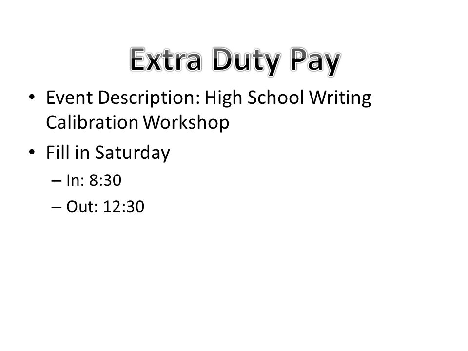 Event Description: High School Writing Calibration Workshop Fill in Saturday – In: 8:30 – Out: 12:30