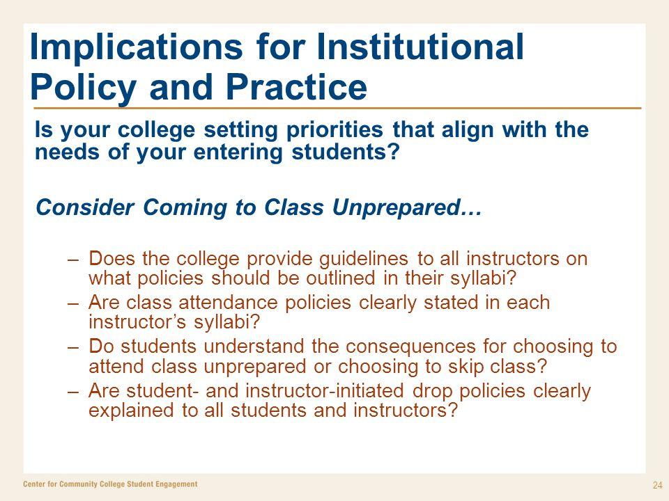 Implications for Institutional Policy and Practice Is your college setting priorities that align with the needs of your entering students? Consider Co