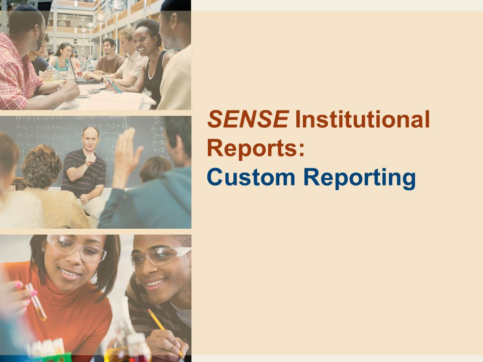 SENSE Institutional Reports: Custom Reporting