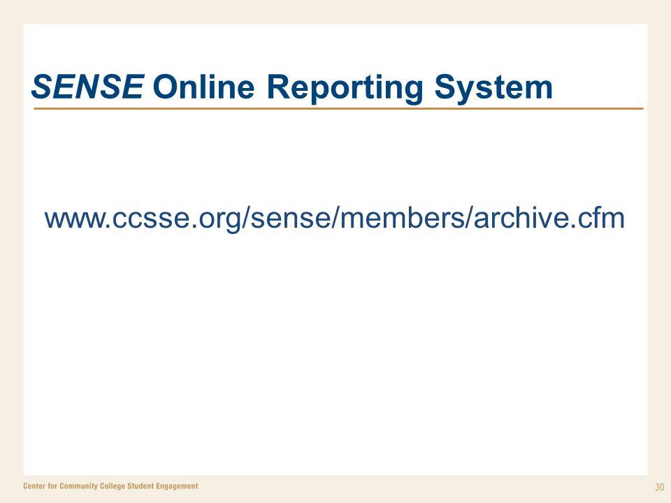 SENSE Online Reporting System 30 www.ccsse.org/sense/members/archive.cfm
