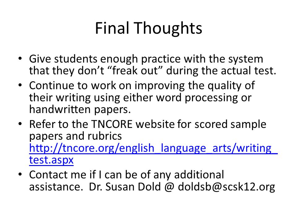 Final Thoughts Give students enough practice with the system that they don't freak out during the actual test.