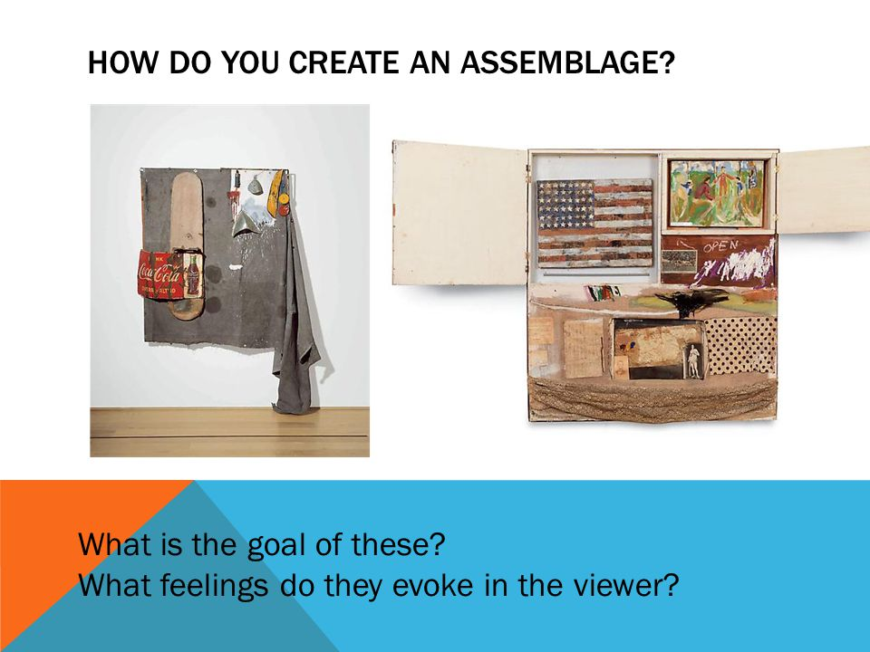 HOW DOES AN ASSEMBLAGE CREATE MEANING.
