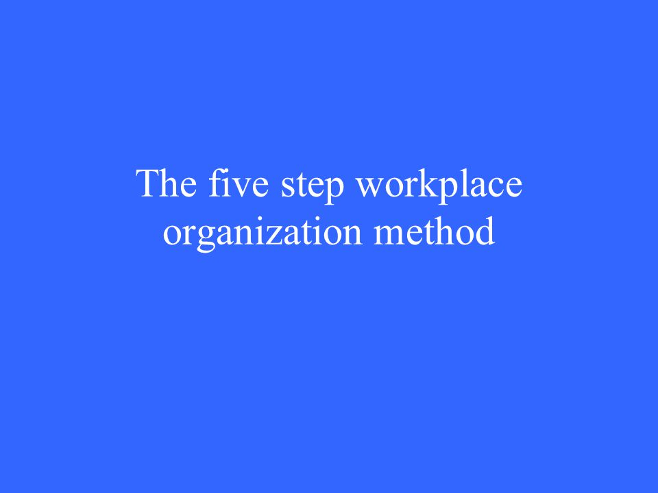 The five step workplace organization method