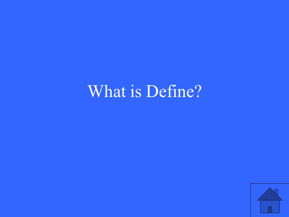 What is Define?