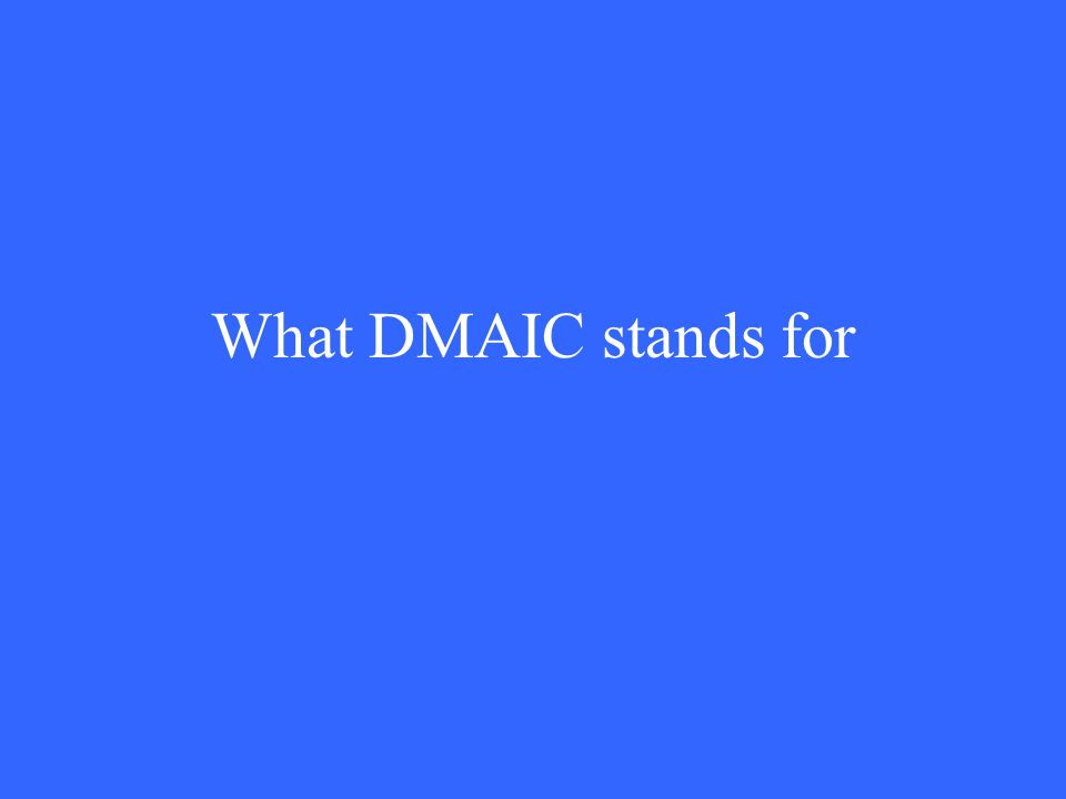 What DMAIC stands for