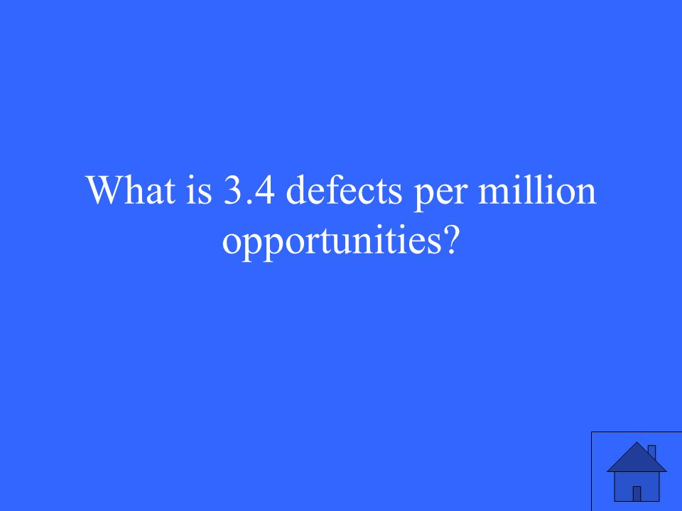 What is 3.4 defects per million opportunities?