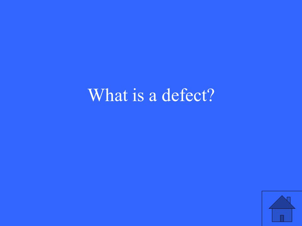 What is a defect?