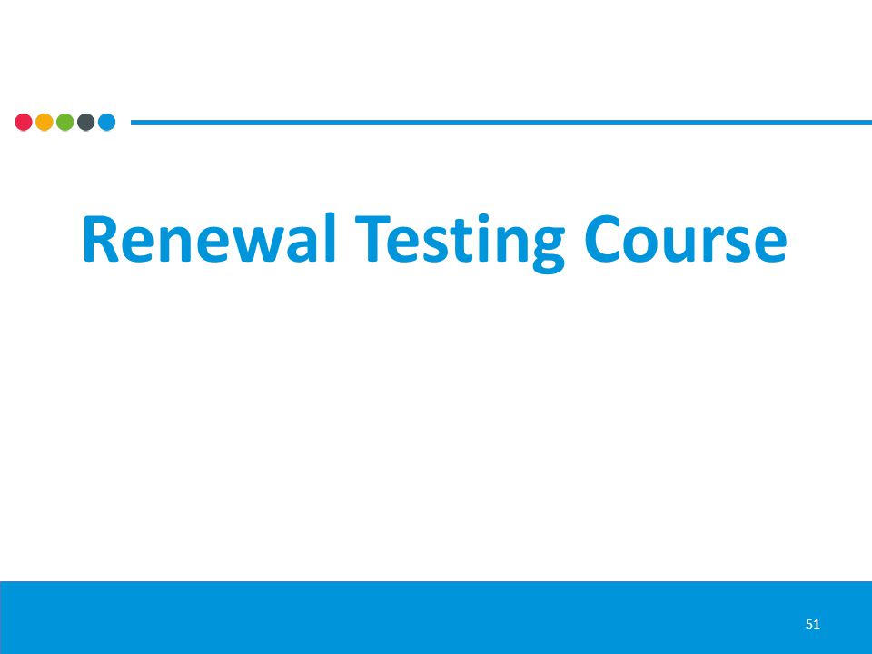 Renewal Testing Course 51