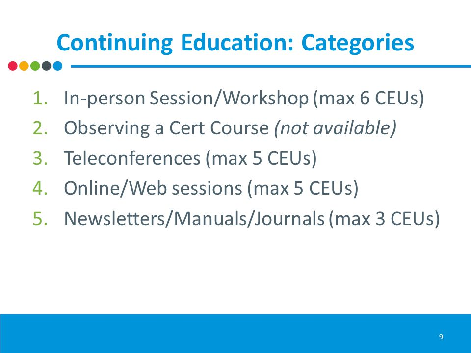 Content Requirements All categories of CEUs must meet the content requirements of improving CPS technical knowledge.