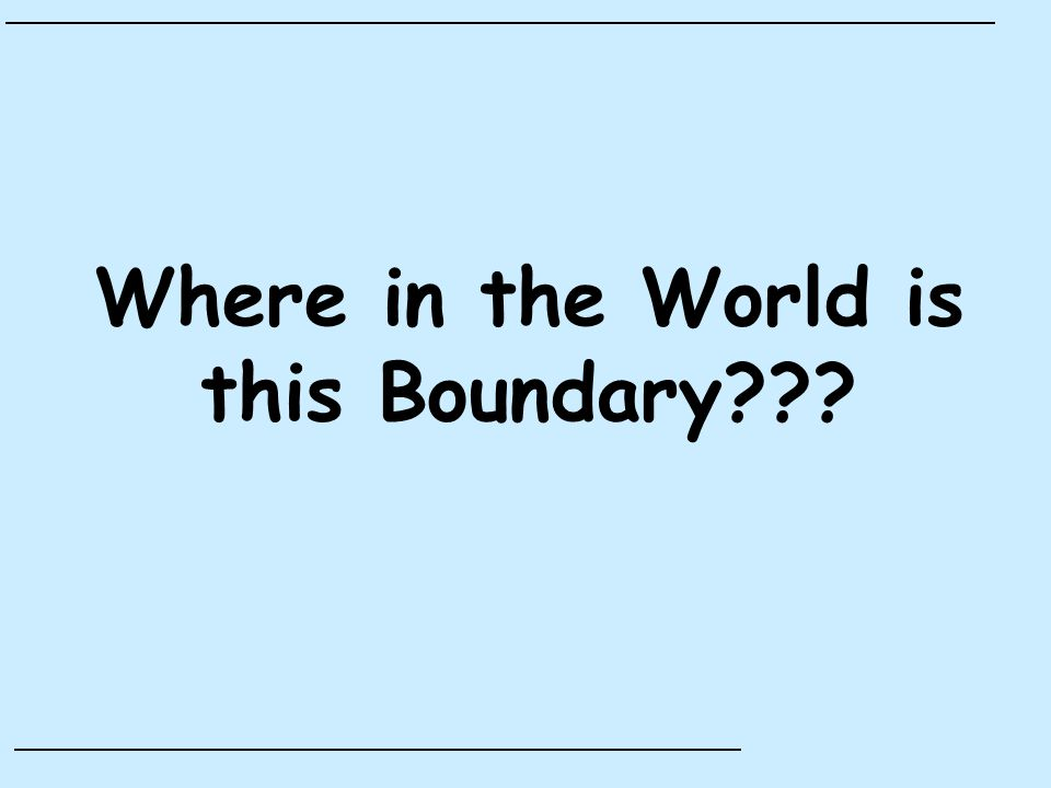 Where in the World is this Boundary