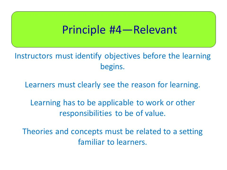 Principle #4—Relevant Instructors must identify objectives before the learning begins.