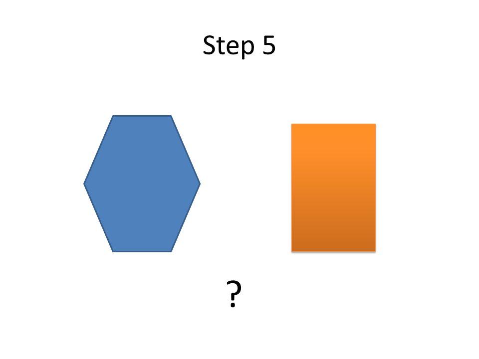 Step 5 ?