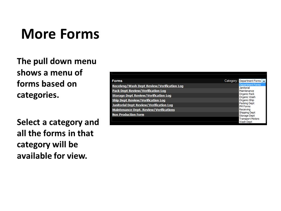 More Forms The pull down menu shows a menu of forms based on categories.