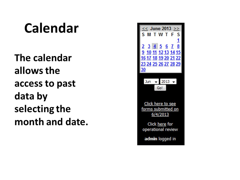 Calendar The calendar allows the access to past data by selecting the month and date.