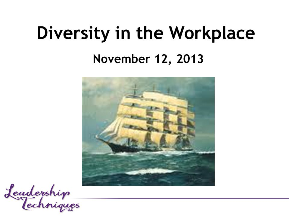 Diversity in the Workplace November 12, 2013