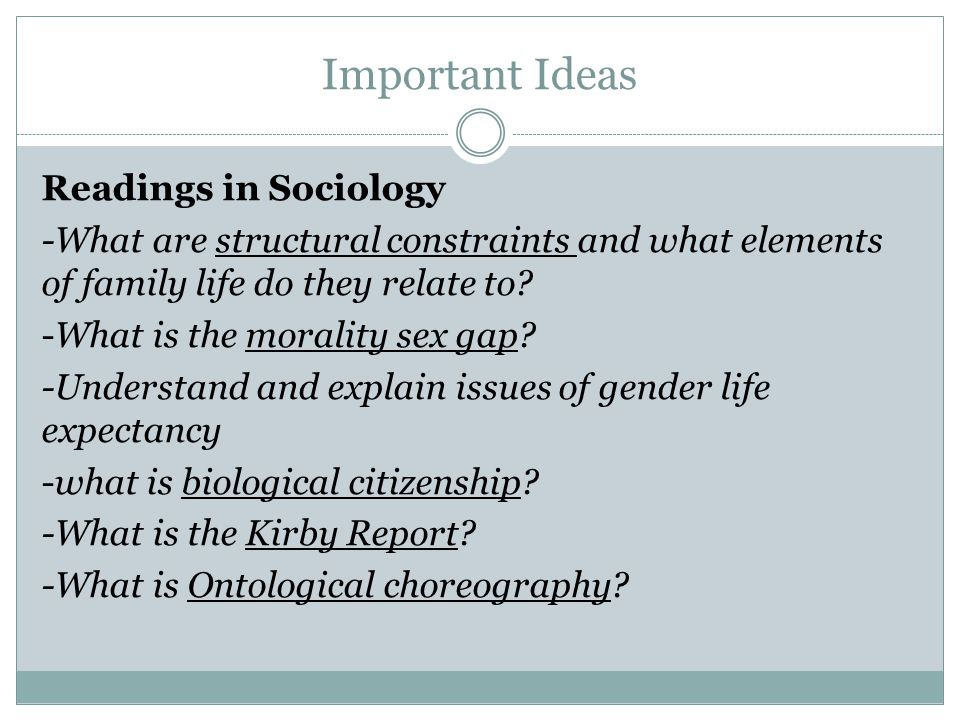 Important Ideas Readings in Sociology -What are structural constraints and what elements of family life do they relate to.