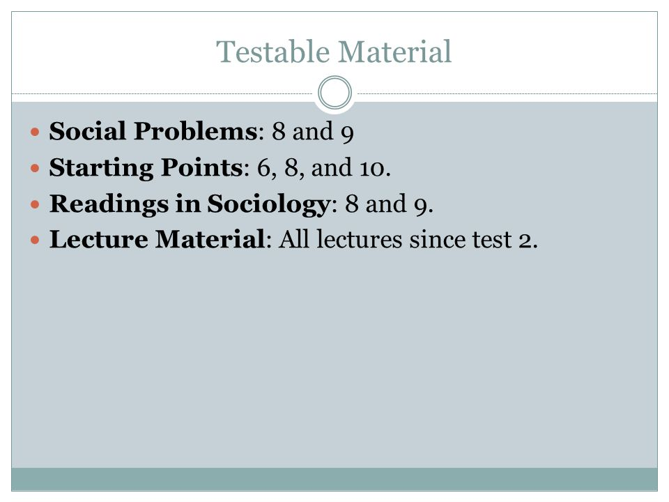 Testable Material Social Problems: 8 and 9 Starting Points: 6, 8, and 10.