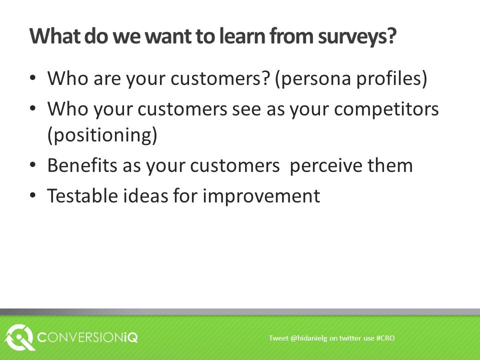 What do we want to learn from surveys. Who are your customers.