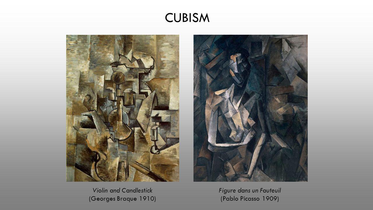 Violin and Candlestick (Georges Braque 1910) CUBISM Figure dans un Fauteuil (Pablo Picasso 1909)