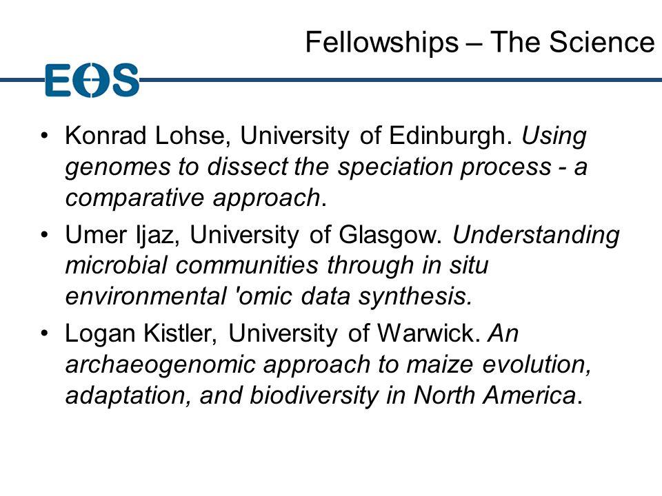 Fellowships – Strategic Area Coverage Metagenomics Evolutionary (Eukaryotic) Genomics Archeological Genomics Konrad Lohse Umer Ijaz Logan Kistler