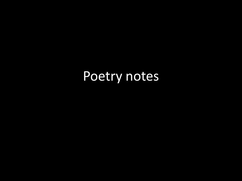 Poetic Content and Form Content: The meaning or significance of a literary or artistic work.