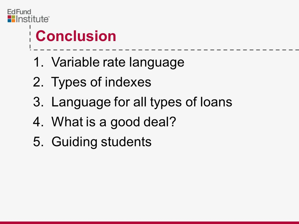 Conclusion 1.Variable rate language 2. Types of indexes 3.