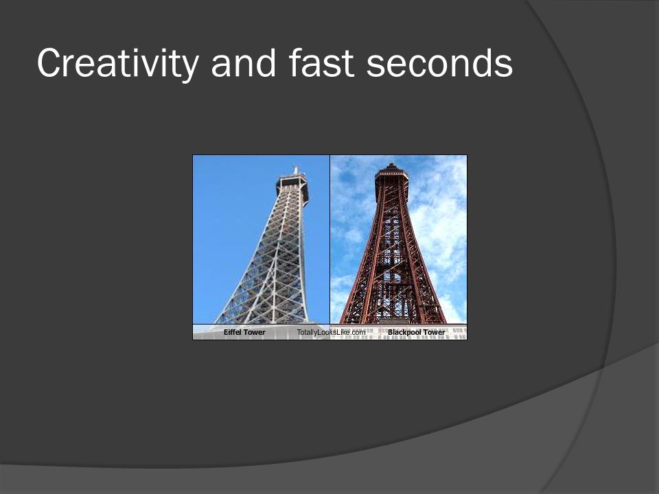 Creativity and fast seconds