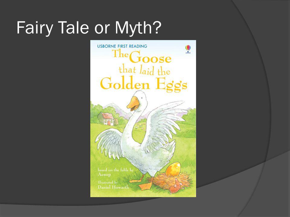 Fairy Tale or Myth