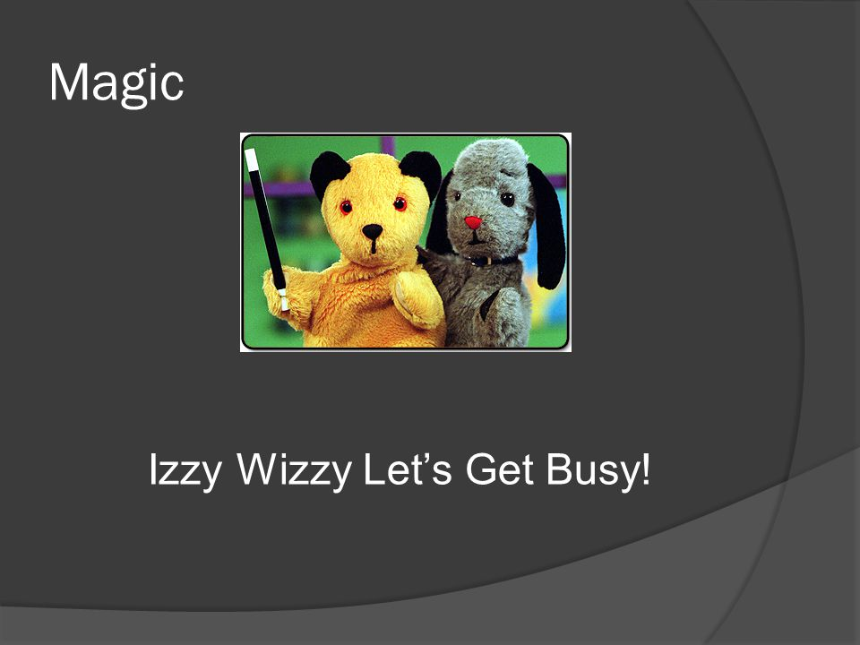 Magic Izzy Wizzy Let's Get Busy!