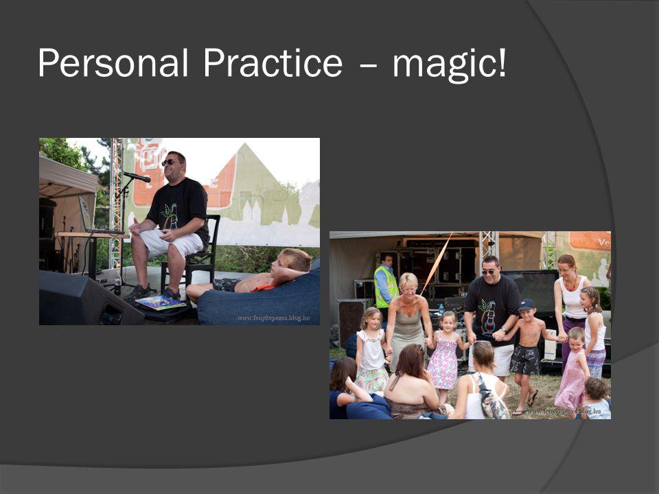 Personal Practice – magic!