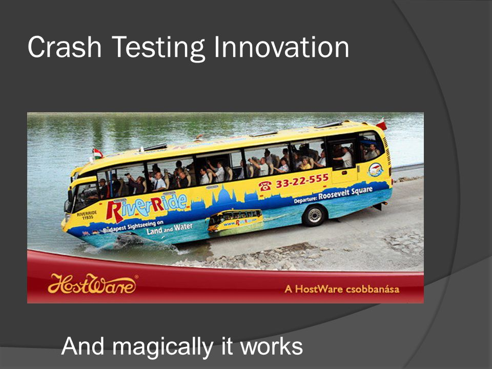 Crash Testing Innovation And magically it works